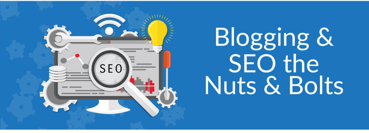 BLOGGING AND SEO NUTS & BOLTS (1)